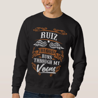 RUIZ Blood Runs Through My Veius Sweatshirt