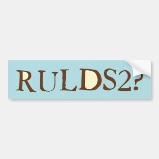RULDS2? BUMPER STICKER