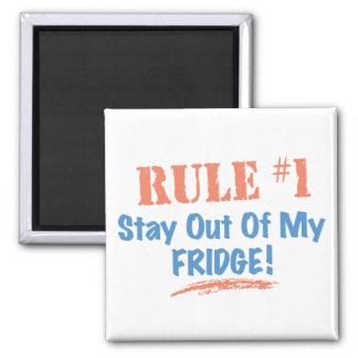 Rule #1 Stay Out Of My Fridge Square Magnet