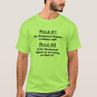 Rule Mechanical Engineer T-Shirt