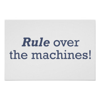 Rule over the Machines Poster