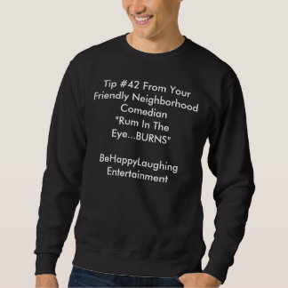 RUM IN THE EYE SWEATSHIRT
