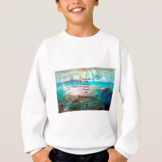 Rumi Inspiration Quote About The Universe Sweatshirt