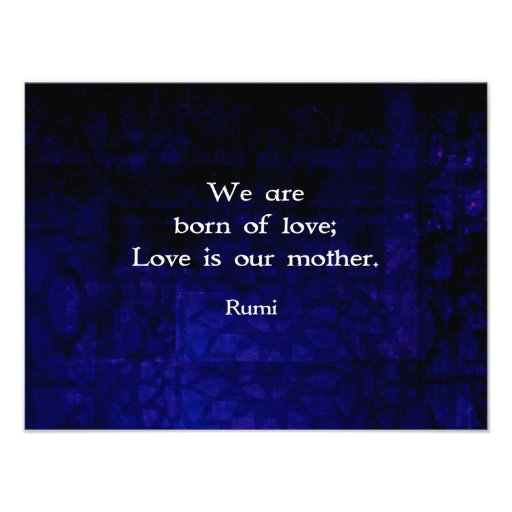Rumi Inspirational Love Quote About Feelings Photographic Print