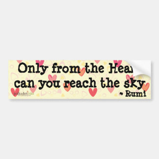 Rumi* Only from the Heart  Sticker Bumper Sticker