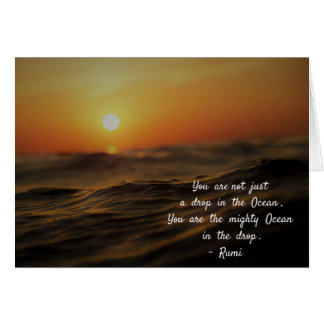 Rumi quote about life. You are not just a drop... Card