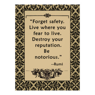 Rumi Quote on a Poster:  Be Notorious Poster