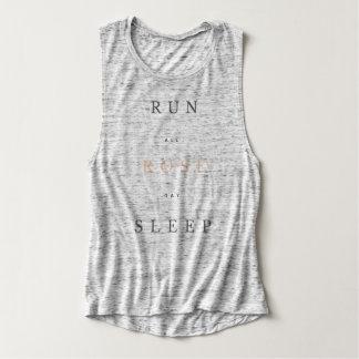 RUN.all.ROSE.day.SLEEP. Muscle Tank