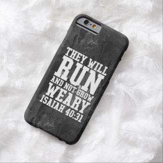 Run and Not Grow Weary Christian Bible Running Barely There iPhone 6 Case