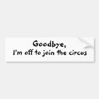 Run Away With the Circus Bumper Sticker