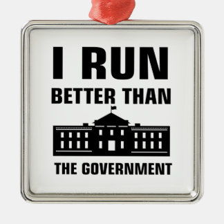 Run better than the Government Metal Ornament