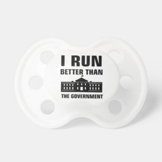 Run better than the Government Pacifier