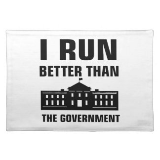 Run better than the Government Placemat