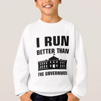 Run better than the Government Sweatshirt