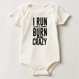 Run Burn Off Crazy Peace Serenity Tranquility Baby Bodysuit