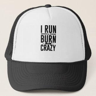 Run Burn Off Crazy Peace Serenity Tranquility Trucker Hat