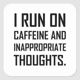 Run Caffeine Inappropriate Thoughts Square Sticker