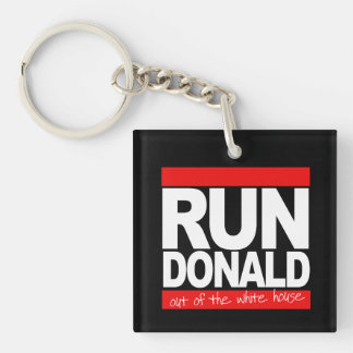Run Donald Out of the White House - - white - Keychain