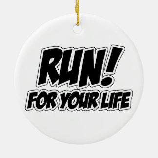Run! For Your Life Round Ceramic Ornament