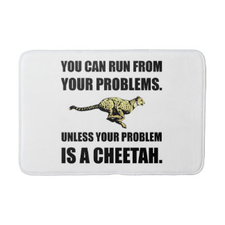 Run From Problems Unless Cheetah Bath Mat