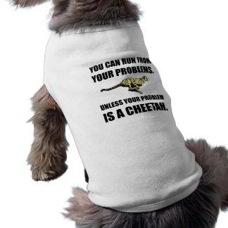 Run From Problems Unless Cheetah Pet Tshirt