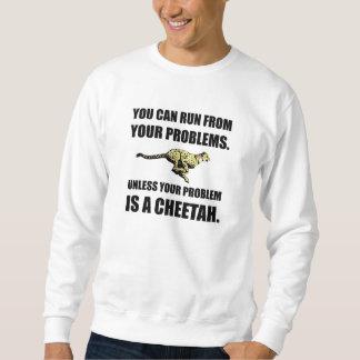 Run From Problems Unless Cheetah Sweatshirt