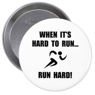 Run Hard 4 Inch Round Button