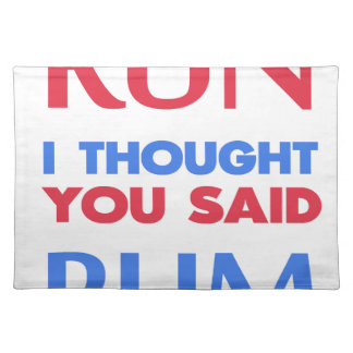 RUN I THOUGHT YOU SAID RUM PLACEMAT