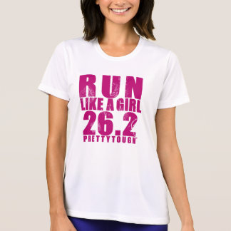 Run LIke a Girl 26.2 Pretty Tough T-Shirt