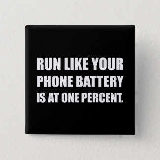 Run Like Phone Battery One Percent 2 Inch Square Button
