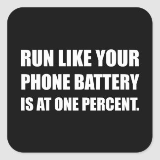 Run Like Phone Battery One Percent Square Sticker