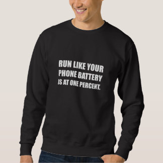 Run Like Phone Battery One Percent Sweatshirt