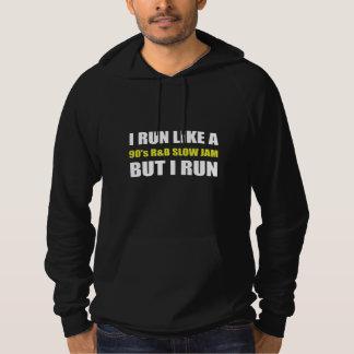 Run Like Slow Jam Funny Hoodie