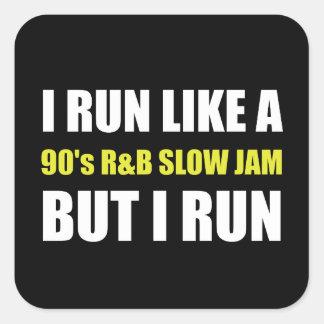 Run Like Slow Jam Funny Square Sticker