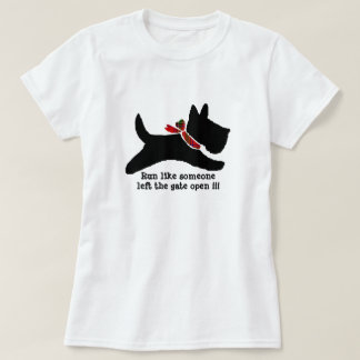Run like someone  left the gate open !!! T-Shirt