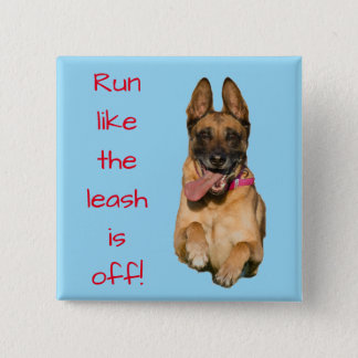 """""""Run like the leash is off"""" with German Shepherd 2 Inch Square Button"""