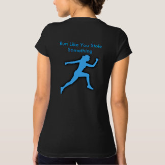 Run Like You Stole Something Running T-Shirt Women