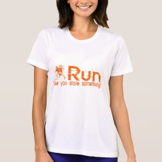 run...like you stole something! T-Shirt