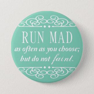 Run Mad Jane Austen Quote Button (Mint Green)