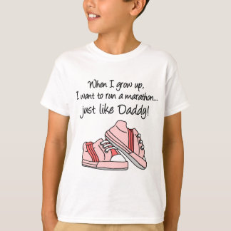 Run Marathon Just Like Daddy T-Shirt