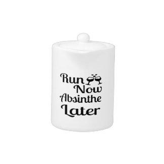 Run Now Absinthe Later