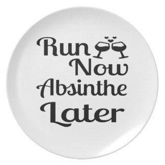 Run Now Absinthe Later Plate