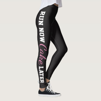 Run Now Cake Later Leggings
