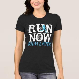 RUN NOW Rum Later funny running shirt