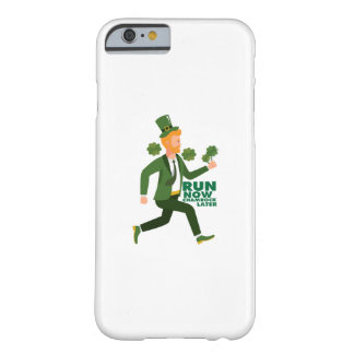 Run Now Shamrock Later St Patricks Day Funny Barely There iPhone 6 Case