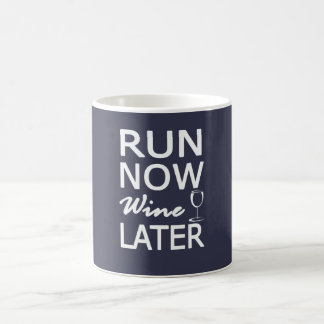 RUN NOW Wine LATER Coffee Mug