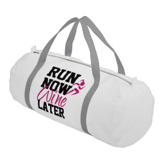 Run Now Wine Later Gym Bag