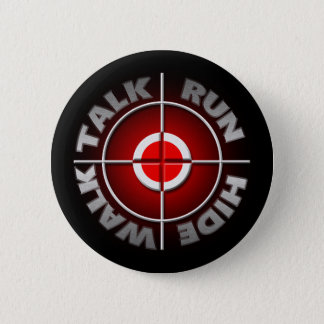 Run walk talk hide. 2 inch round button