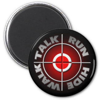 Run walk talk hide. 2 inch round magnet