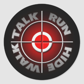 Run walk talk hide. classic round sticker